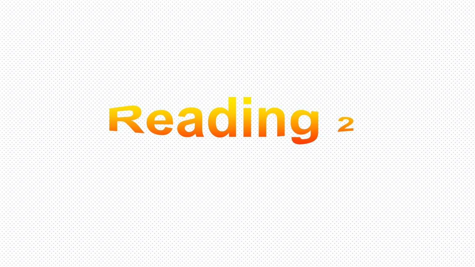 2018春牛津译林版英语八年级下册课件:U6 Reading 2.pptx