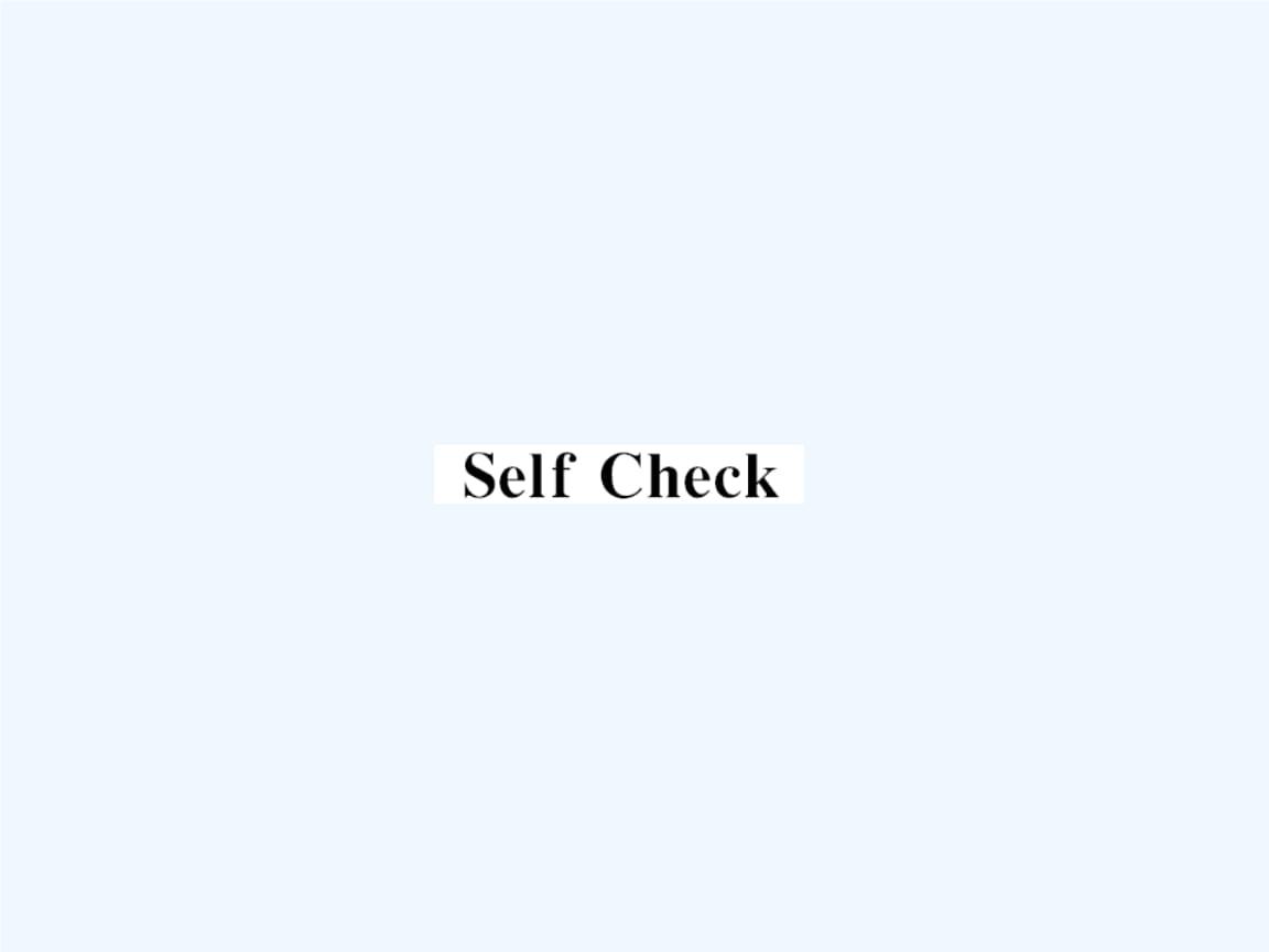 (黄冈专用)2018年秋九年级英语全册 Unit 6 When was it invented Self Check习题课件 (新版)人教新目标版.ppt
