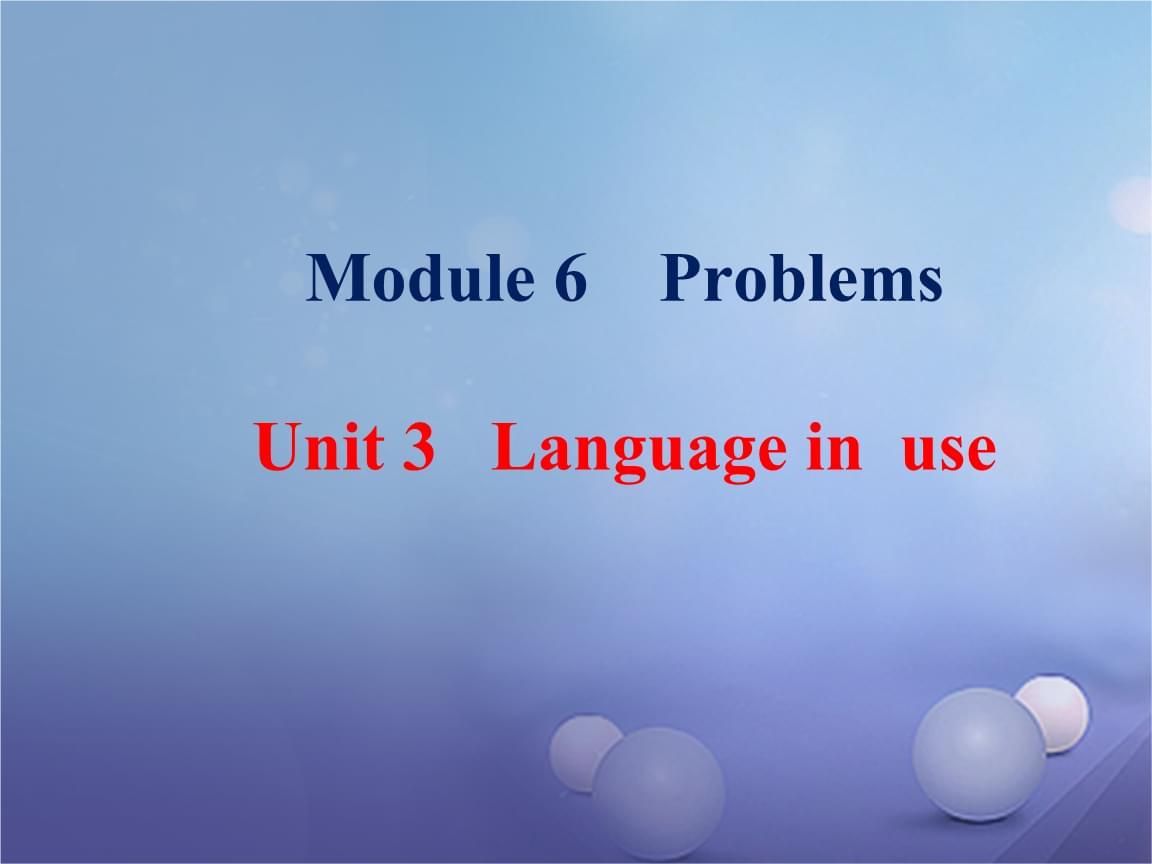 19秋九年级英语上册 Module 6 Problems Unit 3 Language in use .ppt