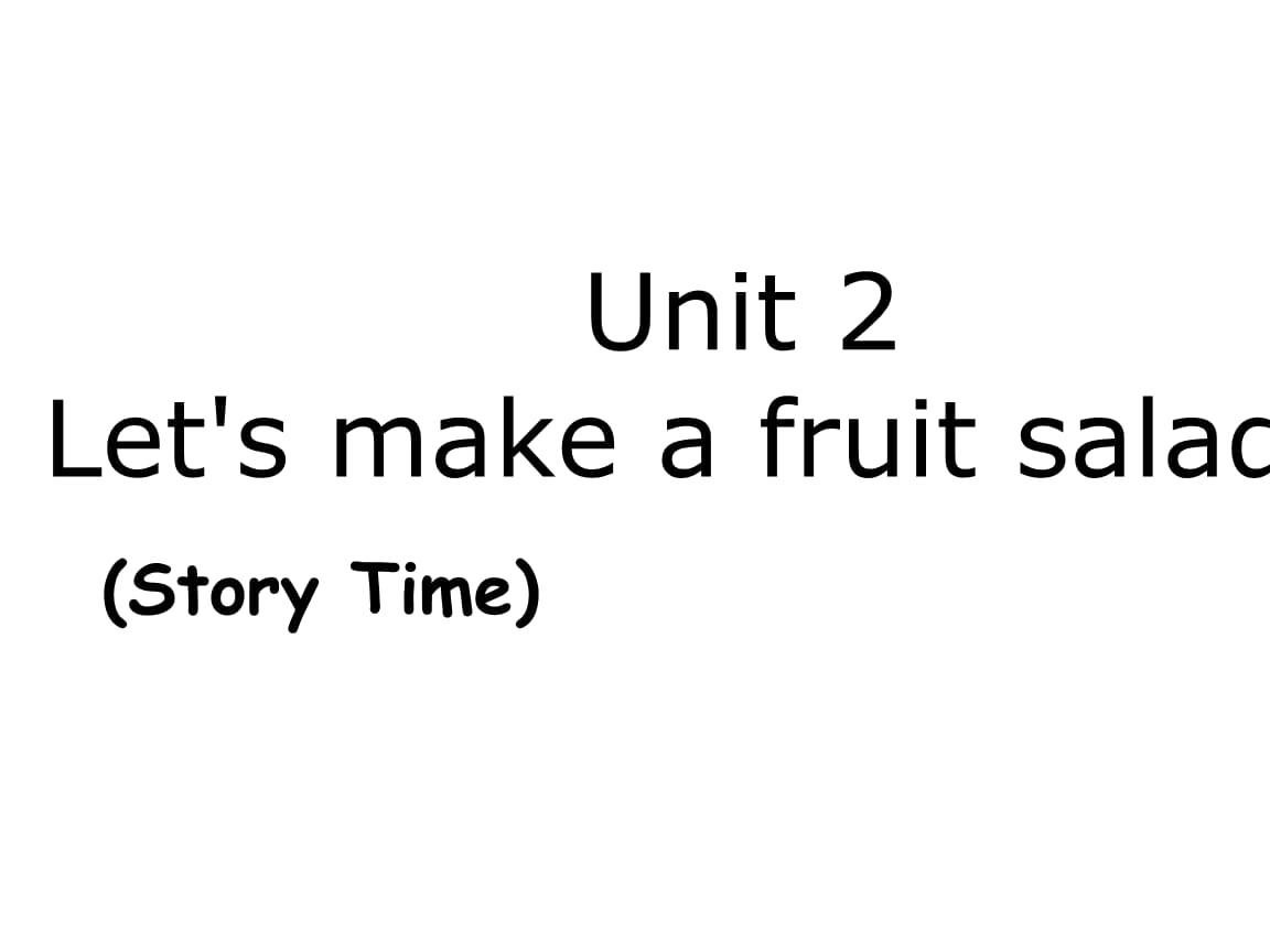 三年级上册英语Unit2 Let's make a fruit salad 第一课时译林版.ppt