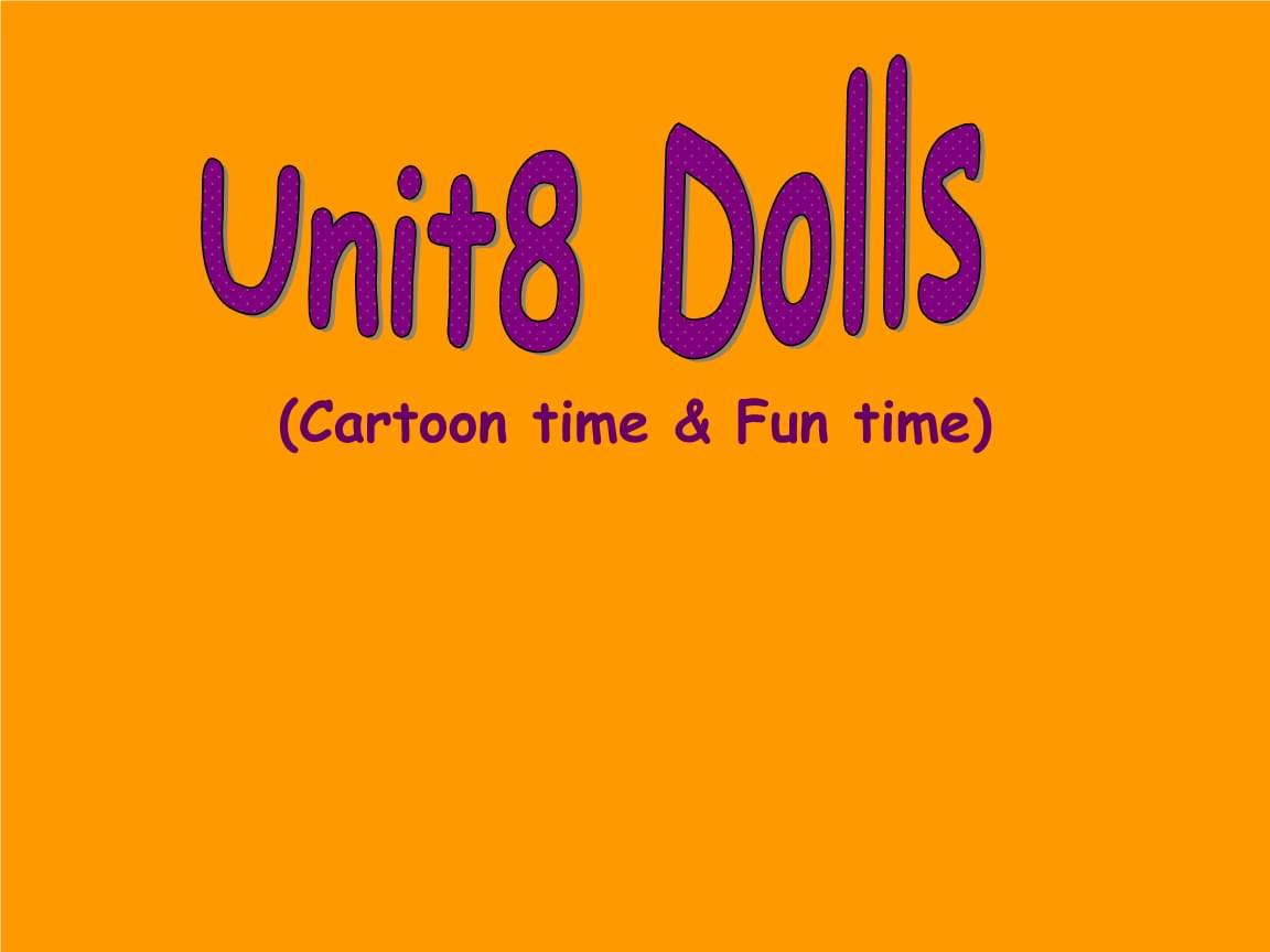 三年级上册英语Unit8 Dolls 第二课时译林版(三起).ppt