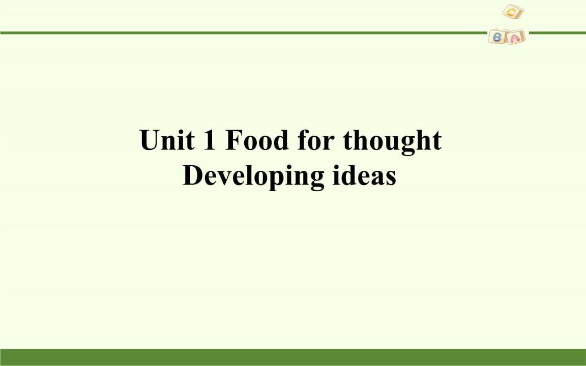 外研社英语高一必修2《Unit 1 Food for thought Developing ideas  》课件.pptx