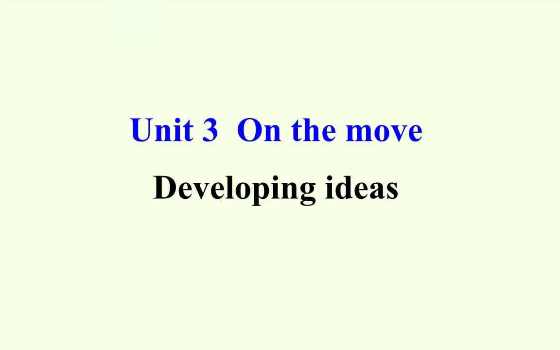 外研社英语高一必修2《Unit 3 On the move》Developing ideas 课件.pptx