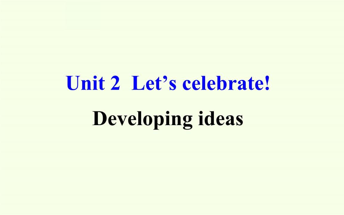 外研社英语高一必修2《Unit 2  Let's celebrate!  》Developing ideas课件.pptx