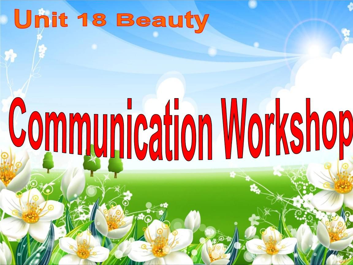 高中英語復習北師大版選修六《Unit 18 Communication Workshop》reading(共22張PPT).ppt