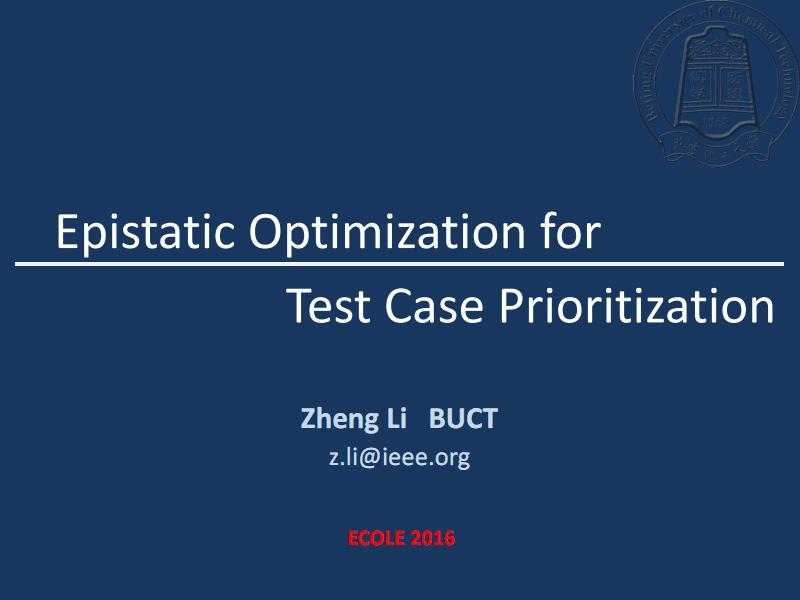 移动互联网IT数据库软件APP编程课件报告Epistatic Optimization for Test Case Prioritization.pdf